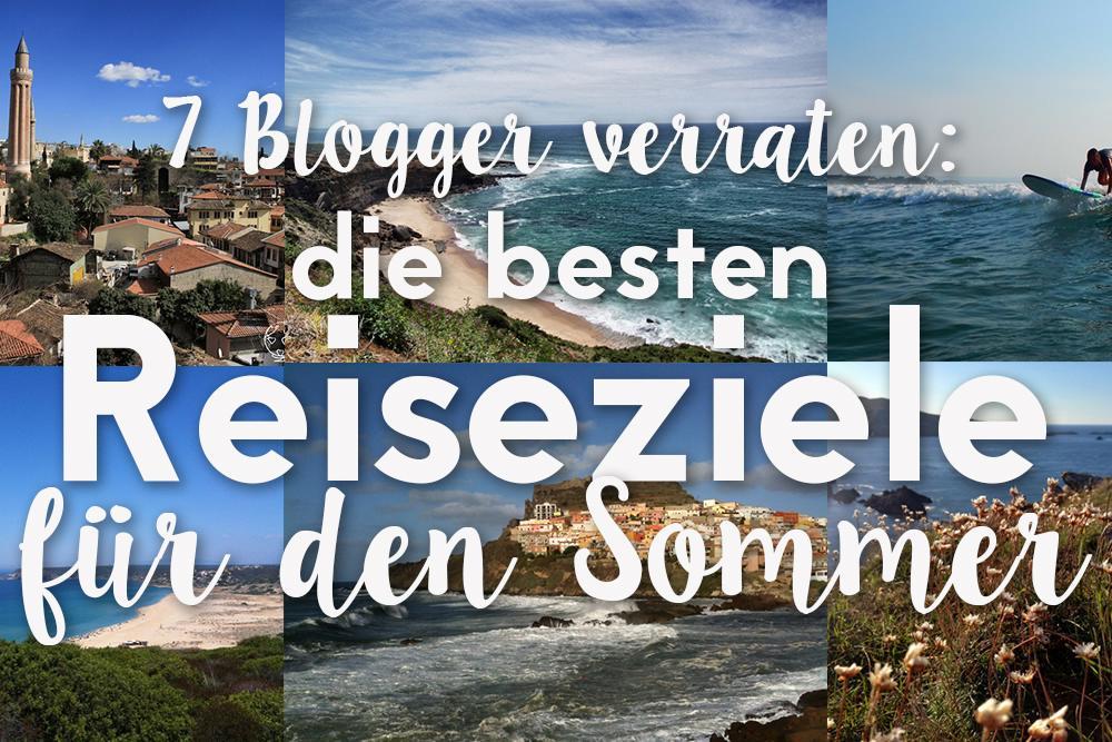 7 Blogger verraten die besten Reiseziele für den Sommer