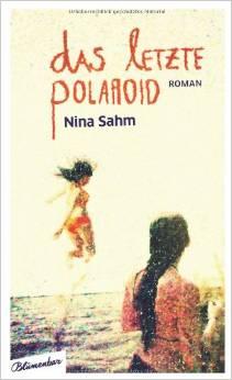 Buchempfehlung für drei Tage in Budapest: Das letzte Polaroid von Nina Sahm