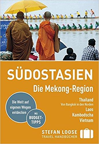 Reiseführer Empfehlung für die Mekong Region in Südostasien - Stefan Loose