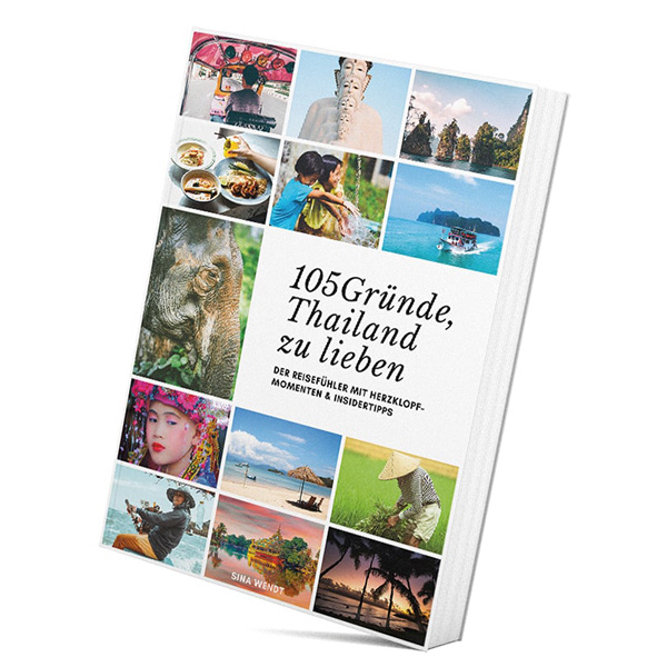 105 Gründe, Thailand zu lieben - der Reisefühler
