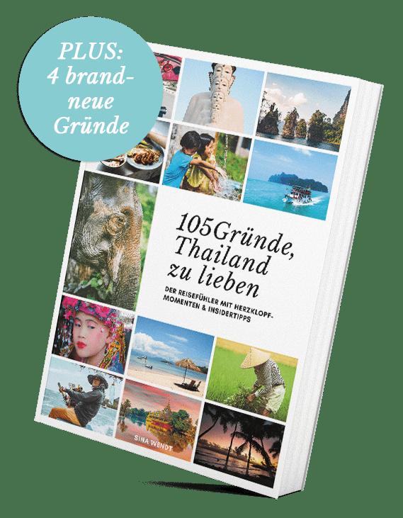 105 Gründe, Thailand zu lieben - 4 neue Gründe inklusive