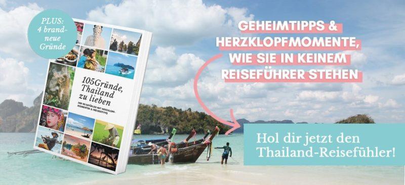 Thailand Reiseführer für Backpacker: 105 Gründe, Thailand zu lieben